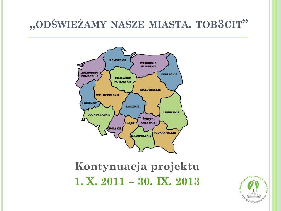 Kontynuacja projektu 1. X. 2011 – 30. IX. 2013 ODŚWIEŻAMY NASZE MIASTA. TOB 3 CIT