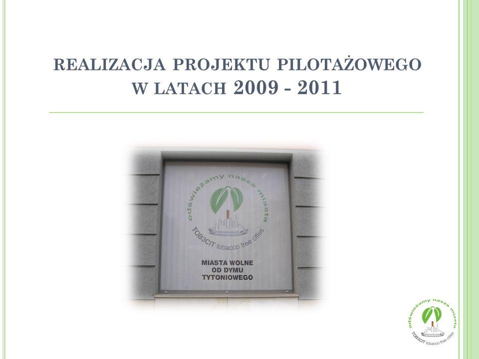 REALIZACJA PROJEKTU PILOTAŻOWEGO W LATACH 2009 - 2011