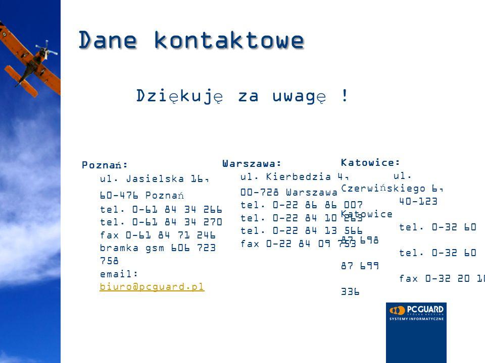 Dane kontaktowe Poznań: ul. Jasielska 16, 60-476 Poznań tel. 0-61 84 34 266 tel. 0-61 84 34 270 fax 0-61 84 71 246 bramka gsm 606 723 758 email: biuro
