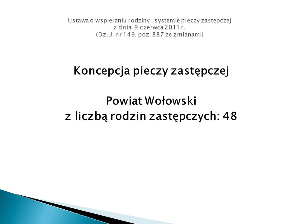 Koncepcja pieczy zastępczej Powiat Wołowski z liczbą rodzin zastępczych: 48