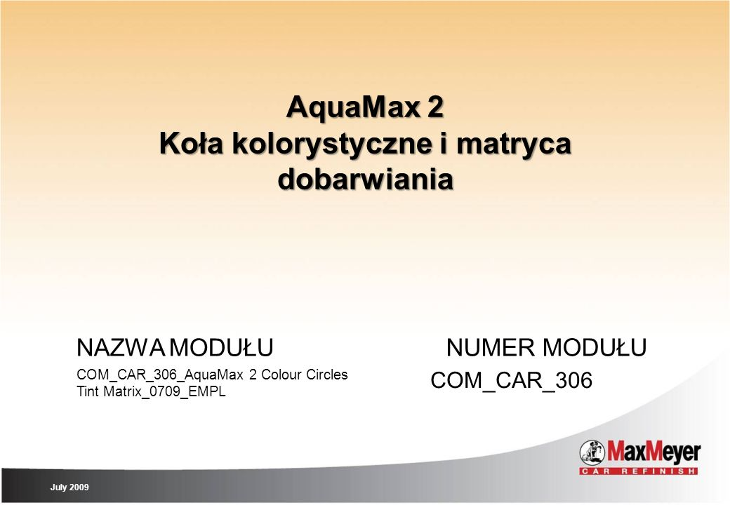 AquaMax 2 Koła kolorystyczne i matryca dobarwiania NAZWA MODUŁU COM_CAR_306_AquaMax 2 Colour Circles Tint Matrix_0709_EMPL NUMER MODUŁU COM_CAR_306 Ju