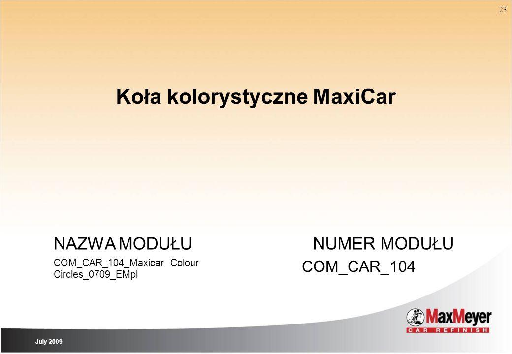 Koła kolorystyczne MaxiCar NAZWA MODUŁU COM_CAR_104_Maxicar Colour Circles_0709_EMpl NUMER MODUŁU COM_CAR_104 23 July 2009