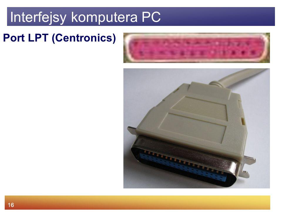 16 Interfejsy komputera PC Port LPT (Centronics)