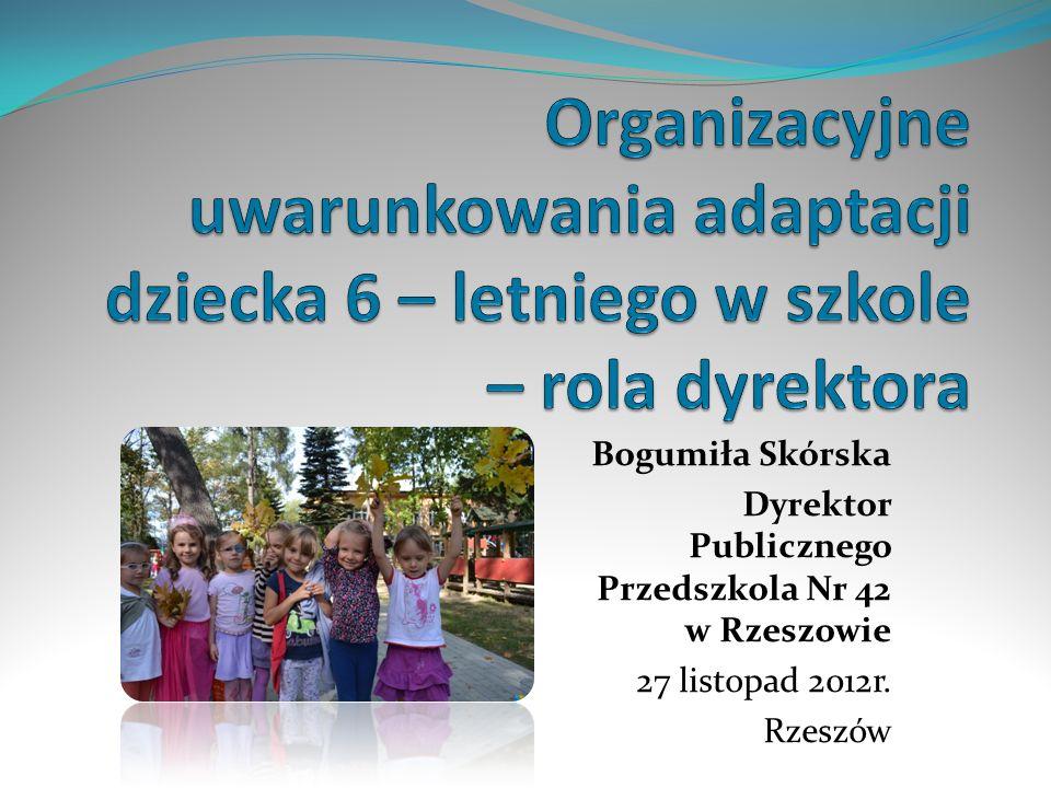 Bogumiła Skórska Dyrektor Publicznego Przedszkola Nr 42 w Rzeszowie 27 listopad 2012r. Rzeszów