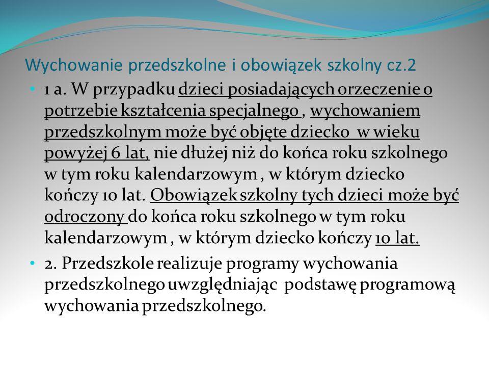 Wychowanie przedszkolne i obowiązek szkolny cz.2 1 a. W przypadku dzieci posiadających orzeczenie o potrzebie kształcenia specjalnego, wychowaniem prz
