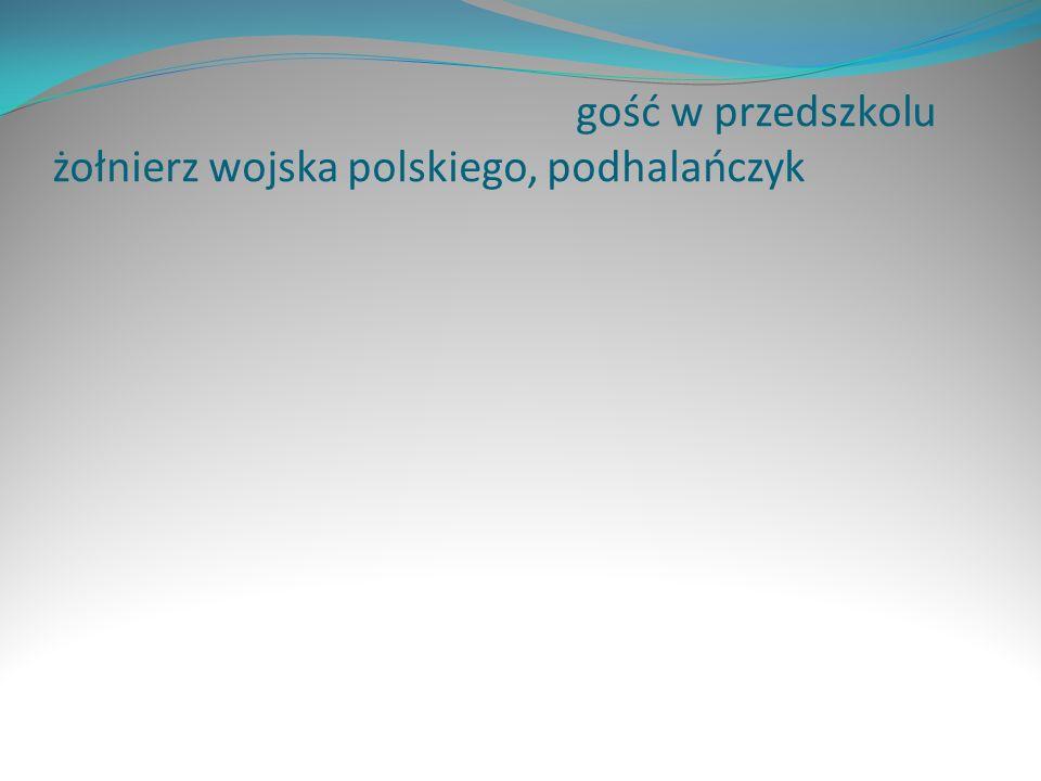 gość w przedszkolu żołnierz wojska polskiego, podhalańczyk