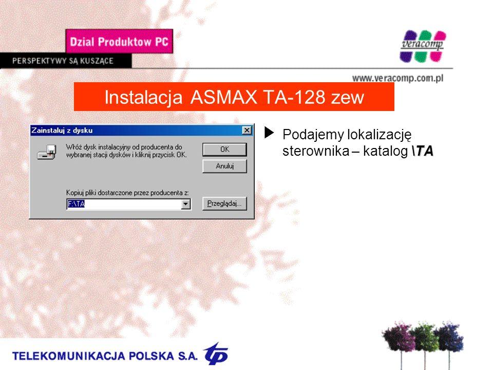 Instalacja ASMAX TA-128 zew \TA UPodajemy lokalizację sterownika – katalog \TA