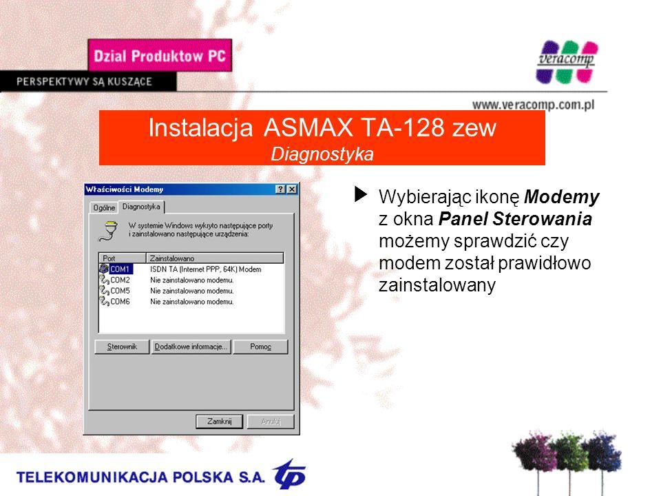 Instalacja ASMAX TA-128 zew Diagnostyka UWybierając ikonę Modemy z okna Panel Sterowania możemy sprawdzić czy modem został prawidłowo zainstalowany