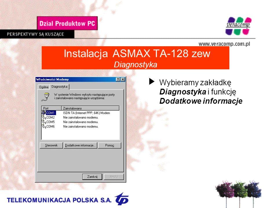 Instalacja ASMAX TA-128 zew Diagnostyka UWybieramy zakładkę Diagnostyka i funkcję Dodatkowe informacje