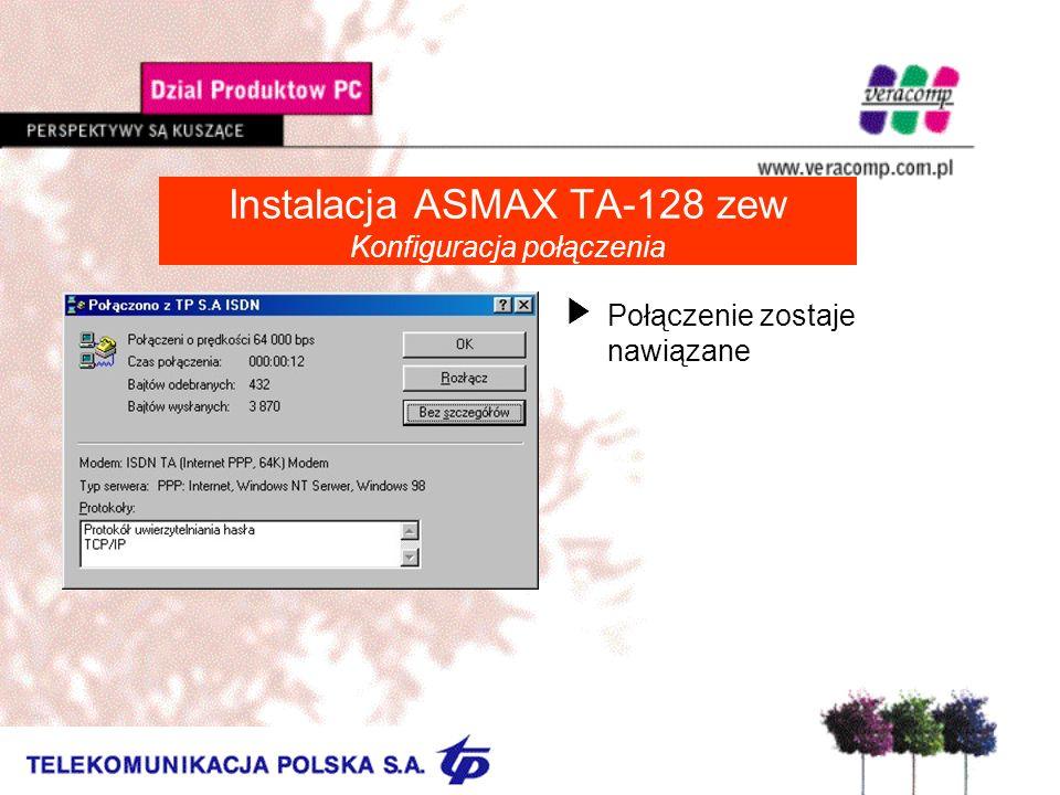Instalacja ASMAX TA-128 zew Konfiguracja połączenia UPołączenie zostaje nawiązane