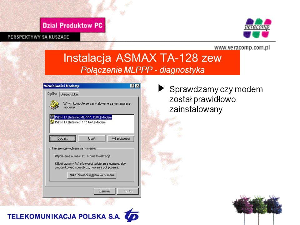 Instalacja ASMAX TA-128 zew Połączenie MLPPP - diagnostyka USprawdzamy czy modem został prawidłowo zainstalowany