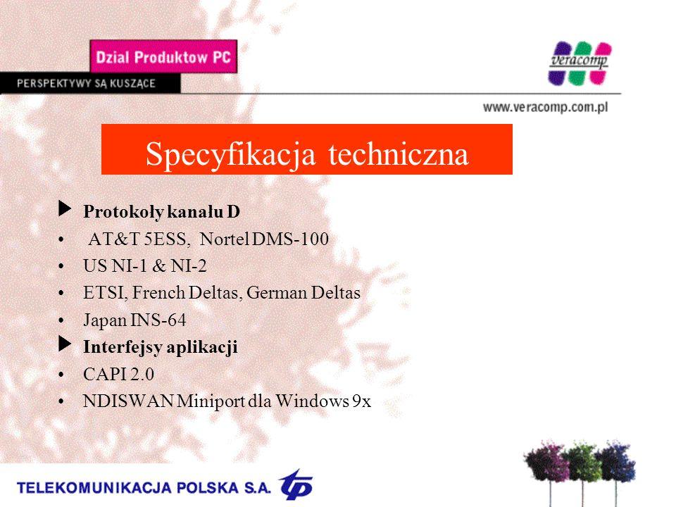 Specyfikacja techniczna UProtokoły kanału D AT&T 5ESS, Nortel DMS-100 US NI-1 & NI-2 ETSI, French Deltas, German Deltas Japan INS-64 UInterfejsy aplik