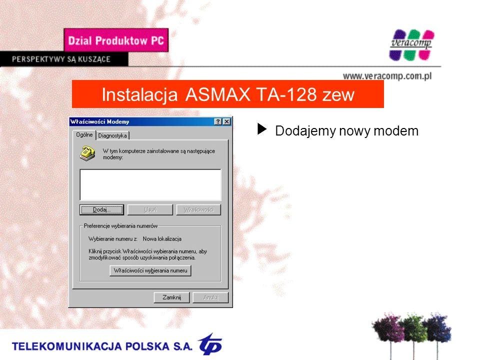 Instalacja ASMAX TA-128 zew UDodajemy nowy modem
