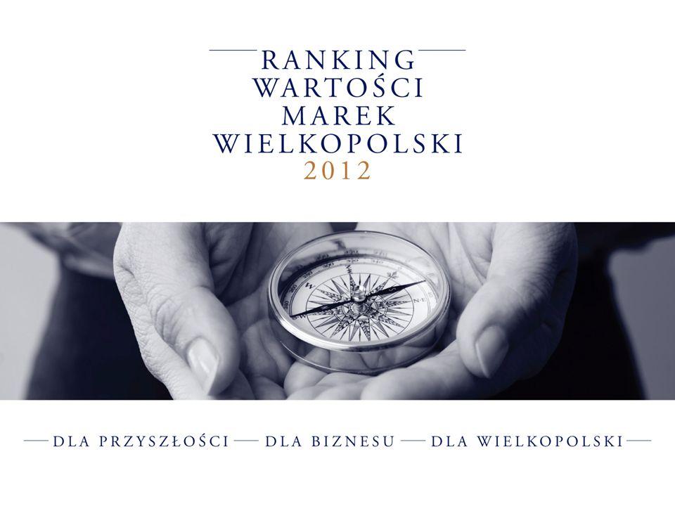 IDEA STWORZENIA RANKINGU Celem przedsięwzięcia jest stworzenie wiarygodnego Rankingu Wartości Marek w Wielkopolsce, czyli tych które zostały utworzone i nadal aktywnie działają w Wielkopolsce.