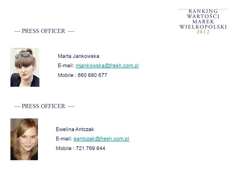 PRESS OFFICER Ewelina Antczak E-mail: eantczak@fresh.com.pleantczak@fresh.com.pl Mobile : 721 769 644 Marta Jankowska E-mail: mjankowska@fresh.com.plm