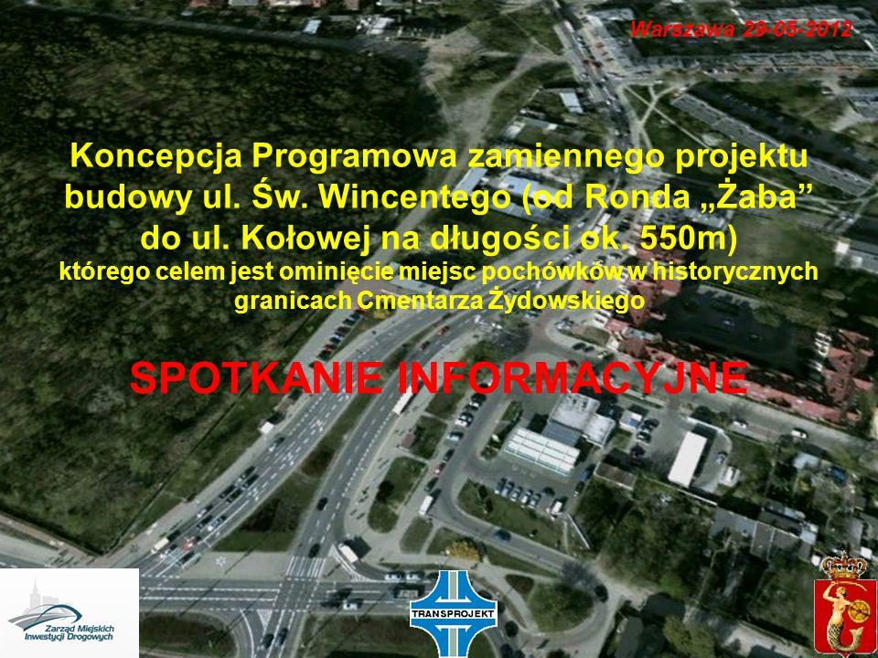 Warszawa 29-05-2012 Koncepcja Programowa zamiennego projektu budowy ul. Św. Wincentego (od Ronda Żaba do ul. Kołowej na długości ok. 550m) którego cel