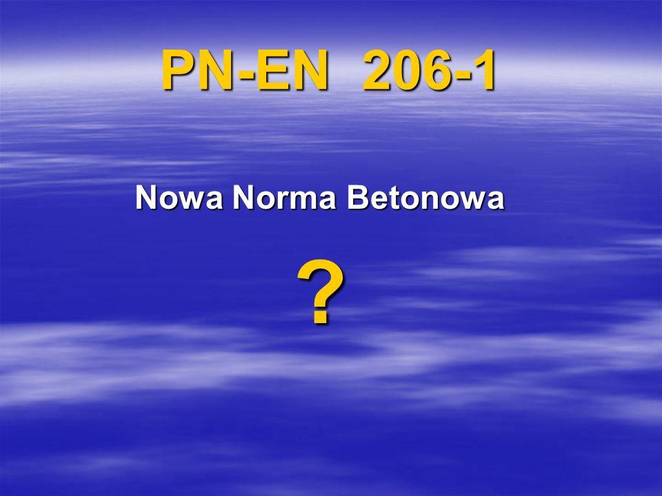 PN-EN 206-1 Nowa Norma Betonowa ?