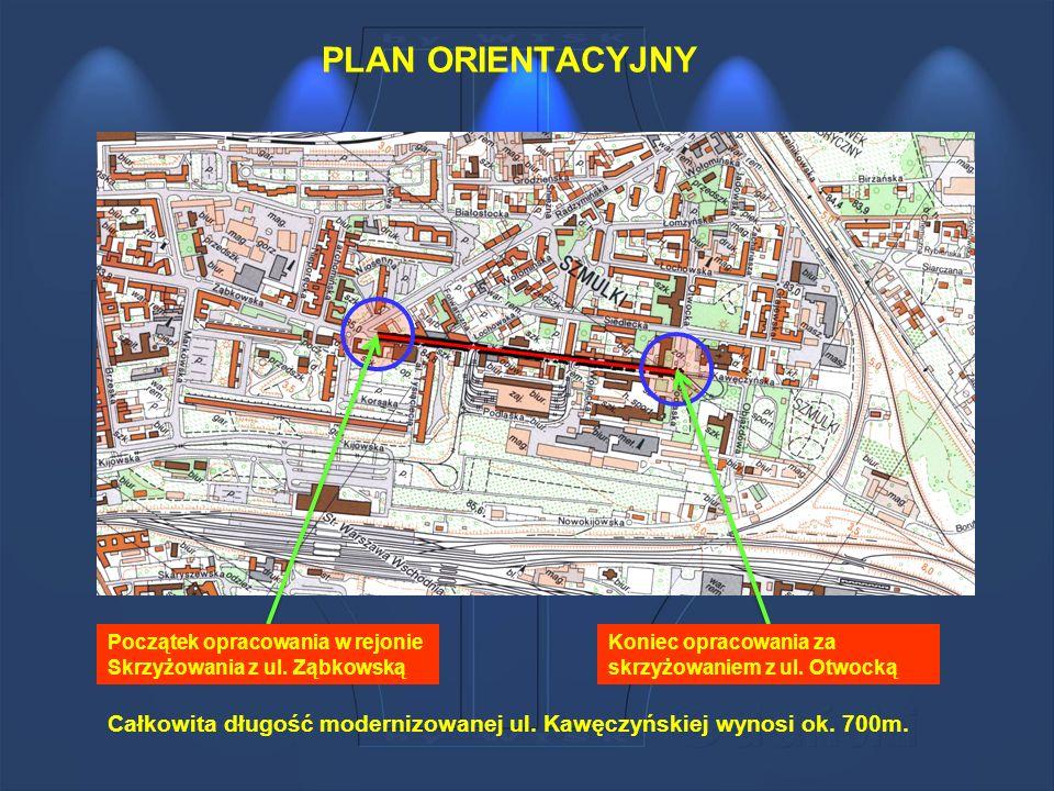 PLAN ORIENTACYJNY Początek opracowania w rejonie Skrzyżowania z ul. Ząbkowską Koniec opracowania za skrzyżowaniem z ul. Otwocką Całkowita długość mode