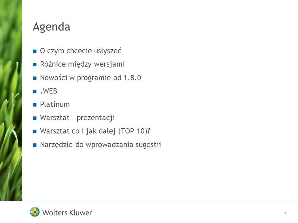 2 Agenda O czym chcecie usłyszeć Różnice między wersjami Nowości w programie od 1.8.0.WEB Platinum Warsztat – prezentacji Warsztat co i jak dalej (TOP