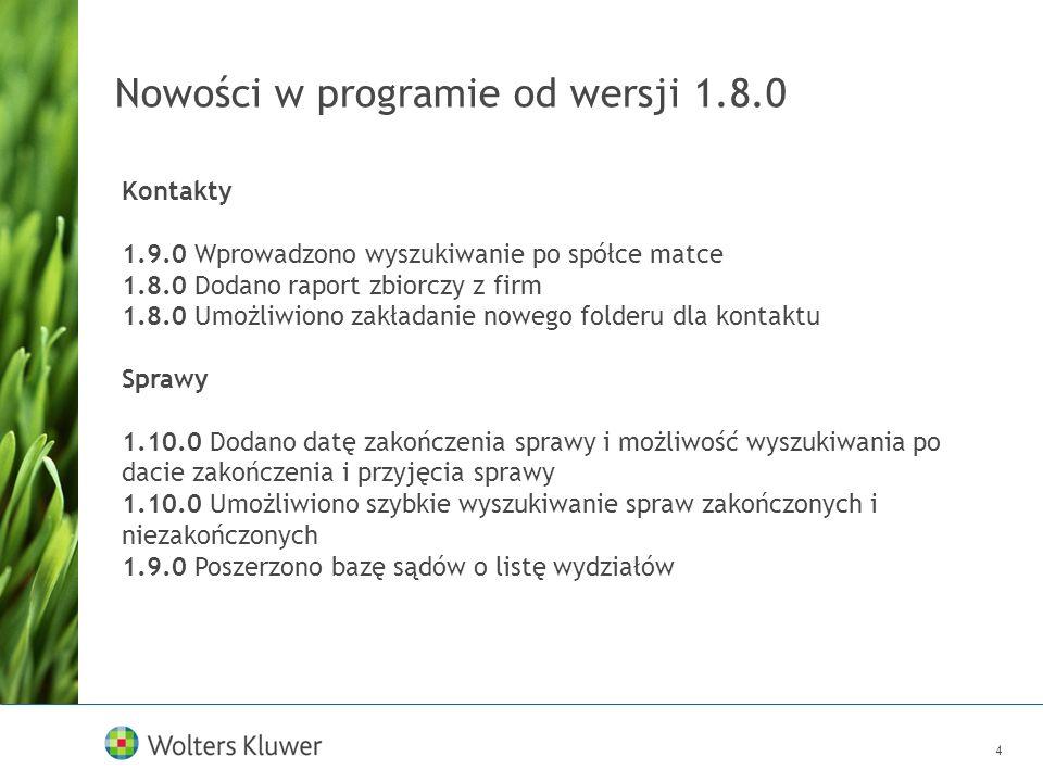 4 Nowości w programie od wersji 1.8.0 Kontakty 1.9.0 Wprowadzono wyszukiwanie po spółce matce 1.8.0 Dodano raport zbiorczy z firm 1.8.0 Umożliwiono za