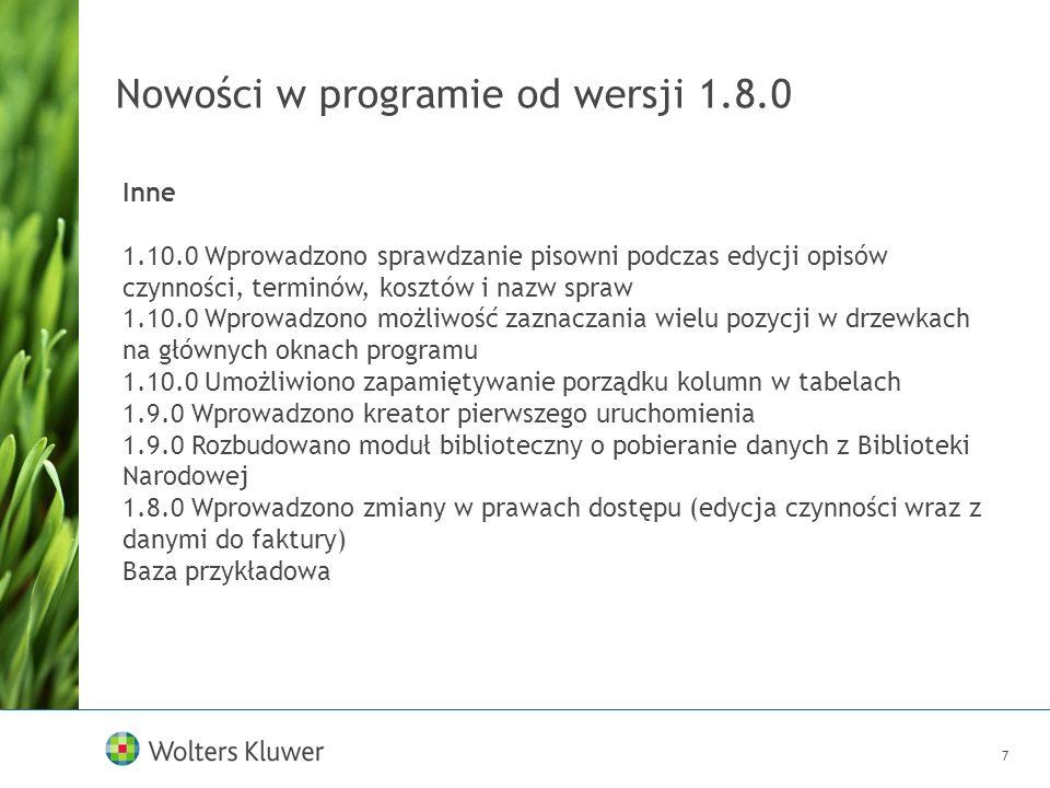 7 Nowości w programie od wersji 1.8.0 Inne 1.10.0 Wprowadzono sprawdzanie pisowni podczas edycji opisów czynności, terminów, kosztów i nazw spraw 1.10