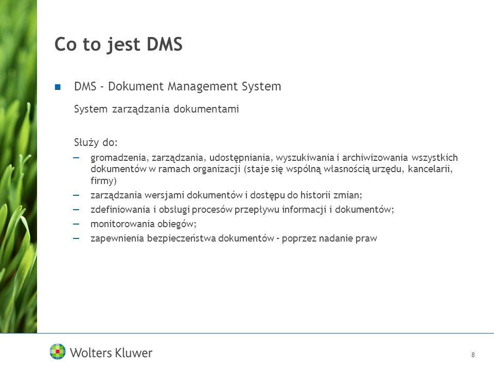 8 Co to jest DMS DMS - Dokument Management System System zarządzania dokumentami Służy do: gromadzenia, zarządzania, udostępniania, wyszukiwania i arc