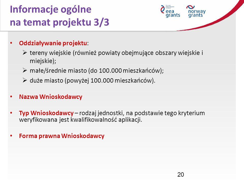 20 Oddziaływanie projektu: tereny wiejskie (również powiaty obejmujące obszary wiejskie i miejskie); małe/średnie miasto (do 100.000 mieszkańców); duż