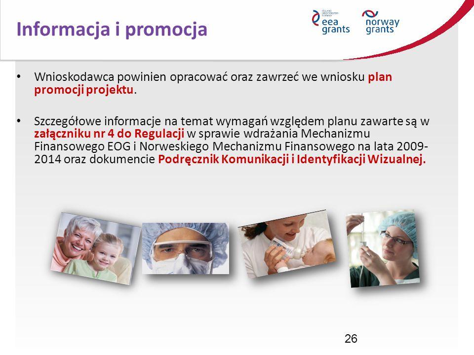 26 Wnioskodawca powinien opracować oraz zawrzeć we wniosku plan promocji projektu. Szczegółowe informacje na temat wymagań względem planu zawarte są w