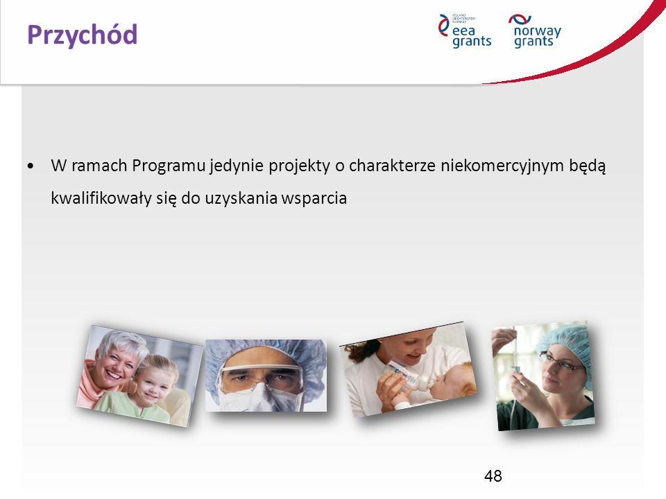 48 Przychód W ramach Programu jedynie projekty o charakterze niekomercyjnym będą kwalifikowały się do uzyskania wsparcia