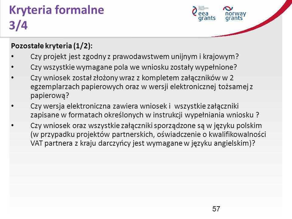 57 Pozostałe kryteria (1/2): Czy projekt jest zgodny z prawodawstwem unijnym i krajowym? Czy wszystkie wymagane pola we wniosku zostały wypełnione? Cz