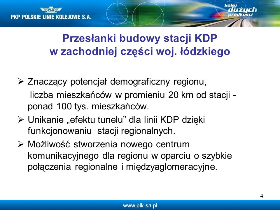 www.plk-sa.pl Przesłanki budowy stacji KDP w zachodniej części woj. łódzkiego Znaczący potencjał demograficzny regionu, liczba mieszkańców w promieniu
