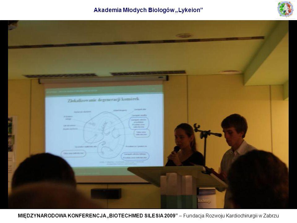 MIĘDZYNARODOWA KONFERENCJA BIOTECHMED SILESIA 2009 – Fundacja Rozwoju Kardiochirurgii w Zabrzu Akademia Młodych Biologów Lykeion
