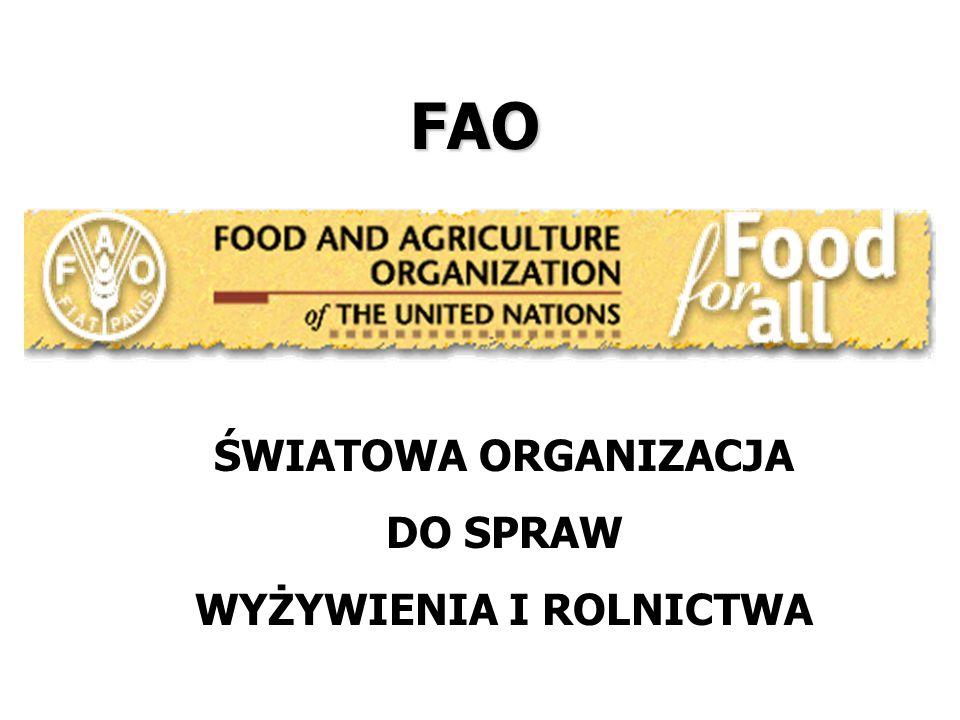 ŚWIATOWA ORGANIZACJA DO SPRAW WYŻYWIENIA I ROLNICTWA FAO