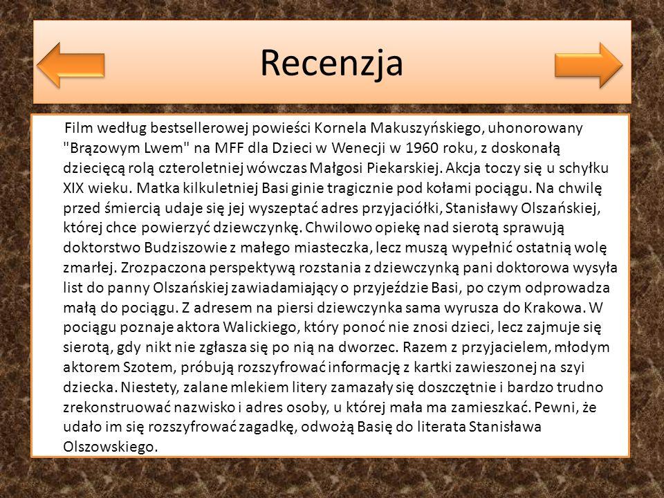 Recenzja Film według bestsellerowej powieści Kornela Makuszyńskiego, uhonorowany