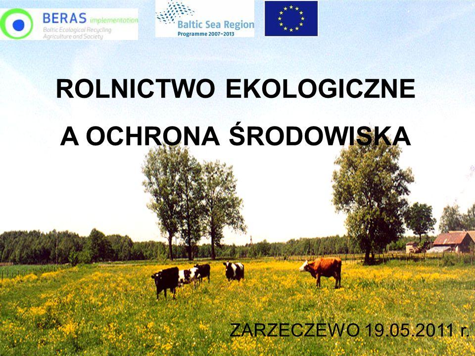 ROLNICTWO EKOLOGICZNE A OCHRONA ŚRODOWISKA ZARZECZEWO 19.05.2011 r.
