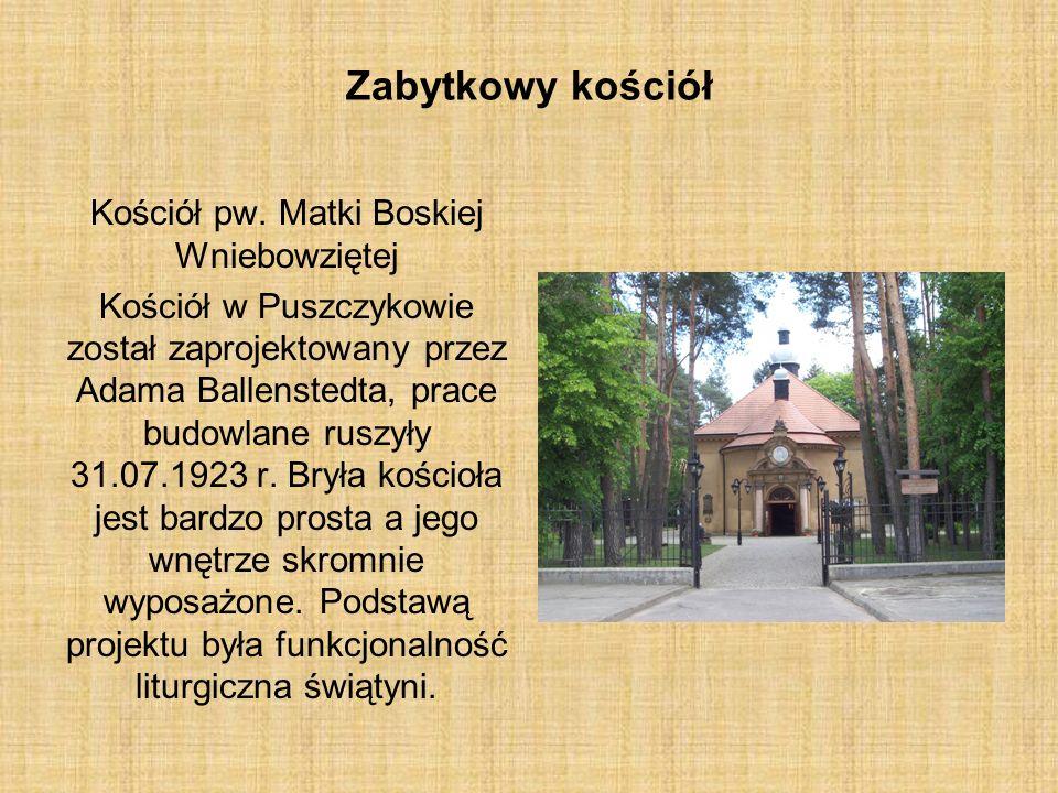 Zabytkowy kościół Kościół pw. Matki Boskiej Wniebowziętej Kościół w Puszczykowie został zaprojektowany przez Adama Ballenstedta, prace budowlane ruszy