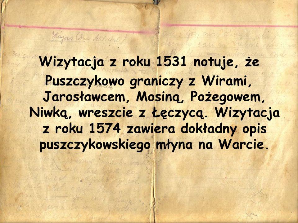 Wizytacja z roku 1531 notuje, że Puszczykowo graniczy z Wirami, Jarosławcem, Mosiną, Pożegowem, Niwką, wreszcie z Łęczycą. Wizytacja z roku 1574 zawie