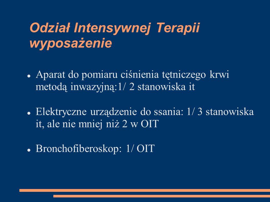 Odział Intensywnej Terapii wyposażenie Aparat do pomiaru ciśnienia tętniczego krwi metodą inwazyjną:1/ 2 stanowiska it Elektryczne urządzenie do ssani