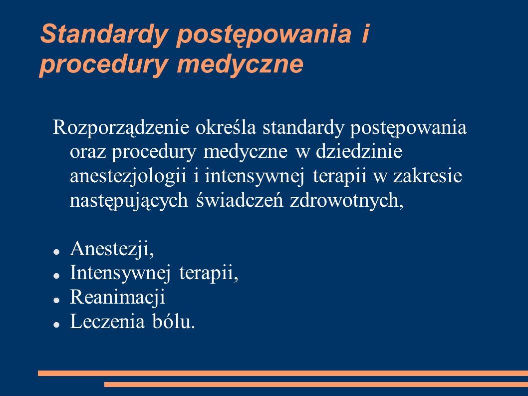 Rozporządzenie określa standardy postępowania oraz procedury medyczne w dziedzinie anestezjologii i intensywnej terapii w zakresie następujących świad