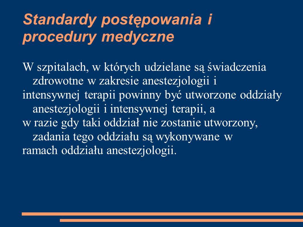 W szpitalach, w których udzielane są świadczenia zdrowotne w zakresie anestezjologii i intensywnej terapii powinny być utworzone oddziały anestezjolog