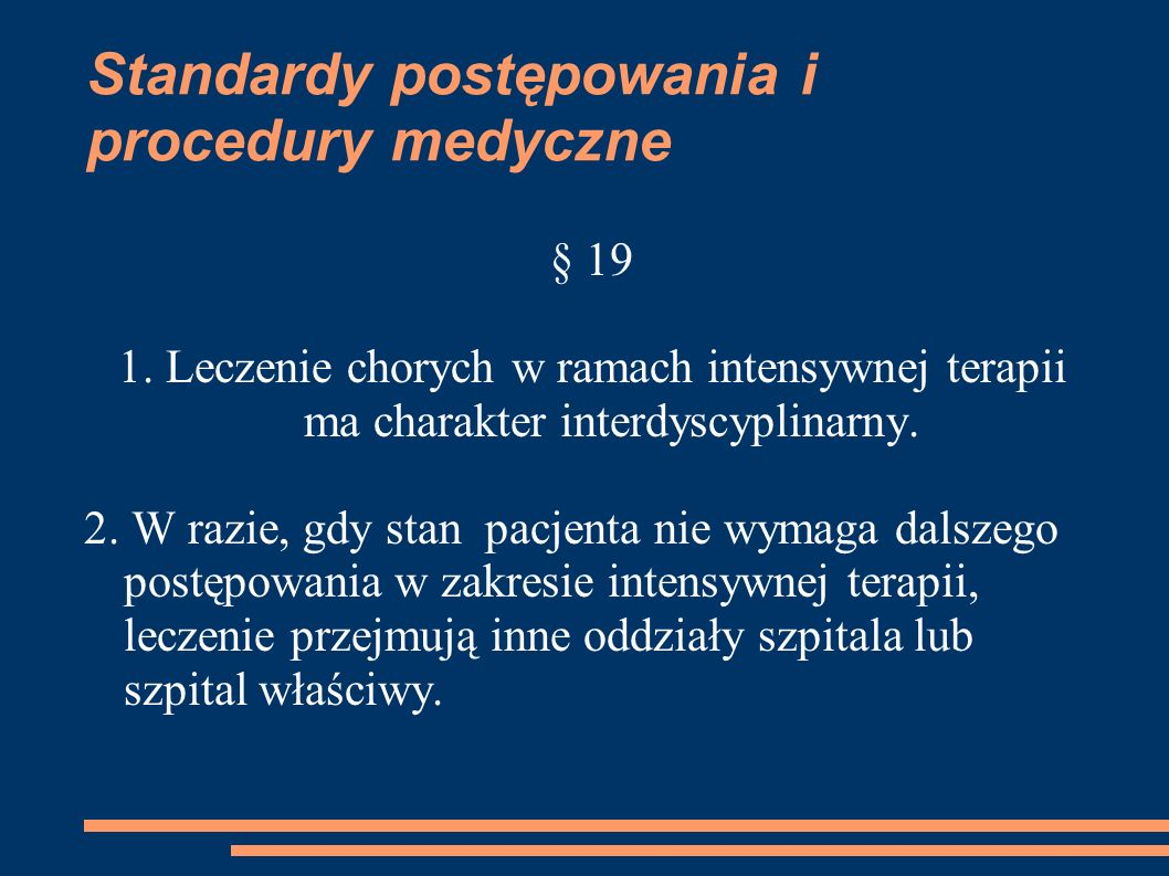 Standardy postępowania i procedury medyczne § 19 1. Leczenie chorych w ramach intensywnej terapii ma charakter interdyscyplinarny. 2. W razie, gdy sta