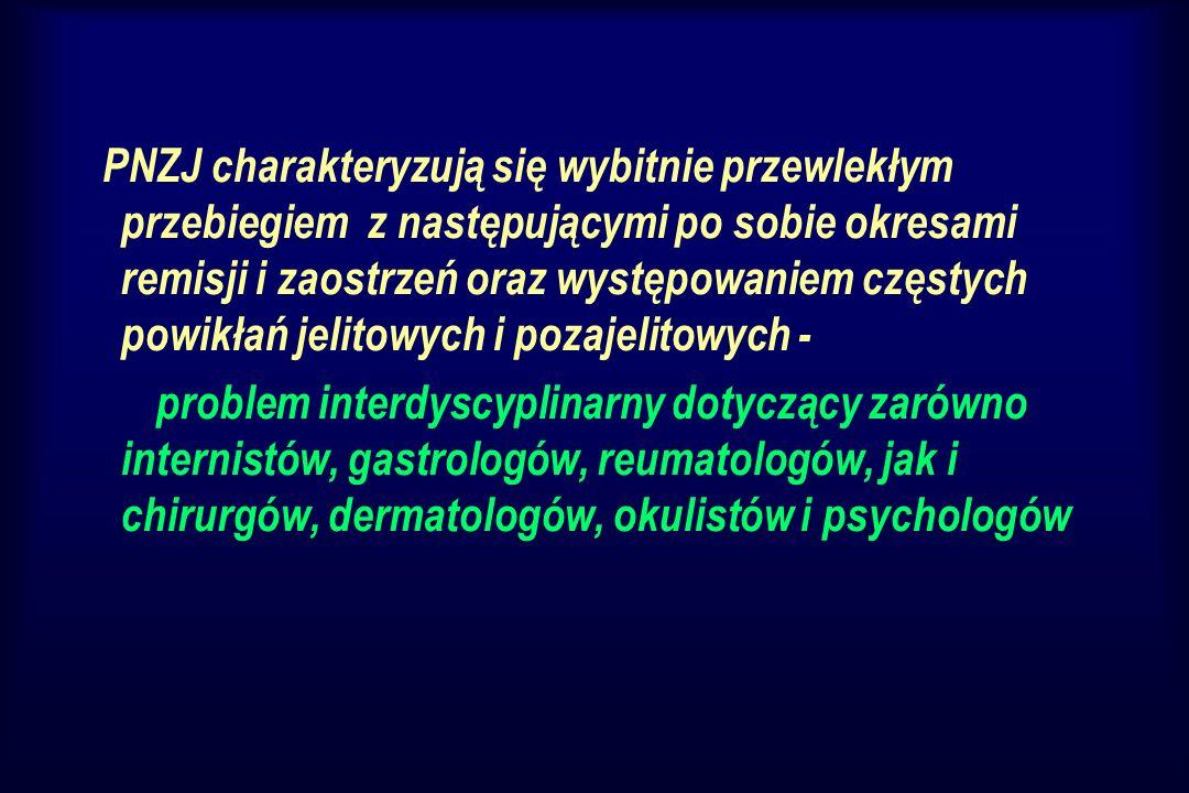 & - Zapalenie stawów obwodowych nie wyprzedza pojawienia się objawów PNZJ.