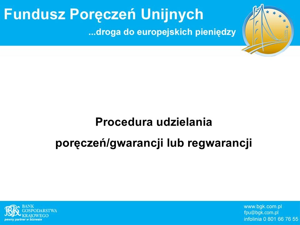 Procedura udzielania poręczeń/gwarancji lub regwarancji