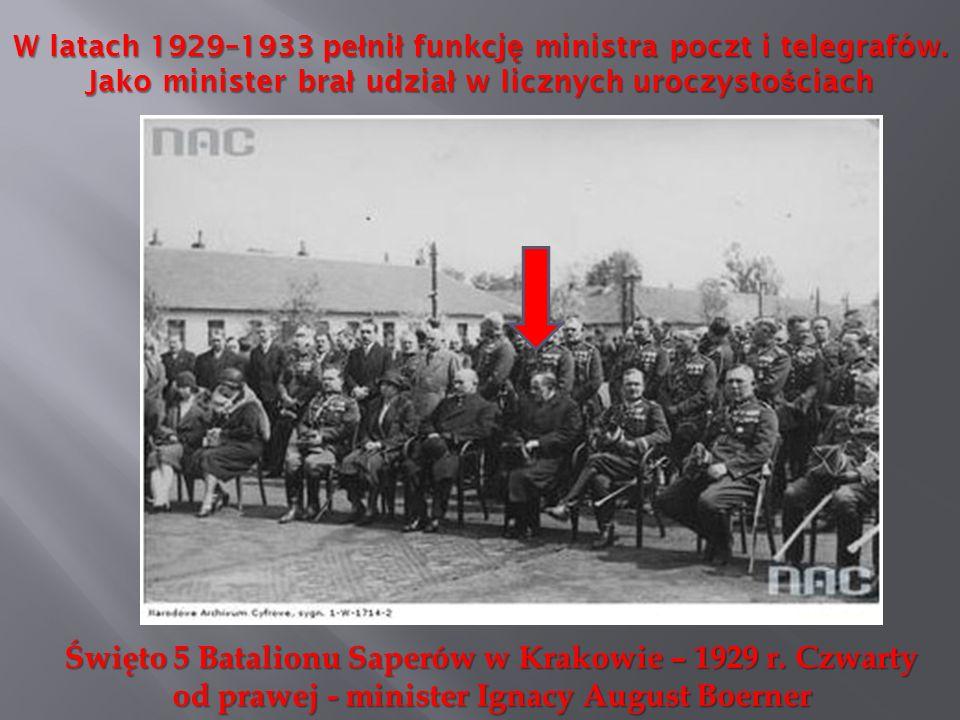 W latach 1929–1933 pe ł ni ł funkcj ę ministra poczt i telegrafów. Jako minister bra ł udzia ł w licznych uroczysto ś ciach Święto 5 Batalionu Saperów