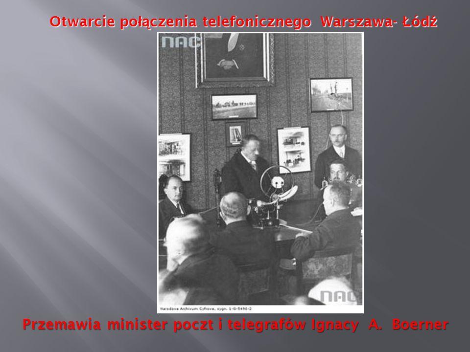 Otwarcie po łą czenia telefonicznego Warszawa- Ł ód ź Przemawia minister poczt i telegrafów Ignacy A. Boerner