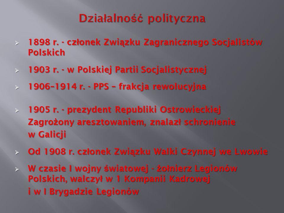 1898 r. - cz ł onek Zwi ą zku Zagranicznego Socjalistów Polskich 1898 r. - cz ł onek Zwi ą zku Zagranicznego Socjalistów Polskich 1903 r. - w Polskiej