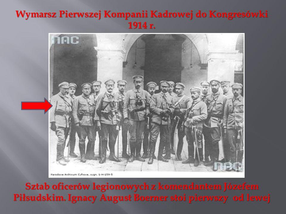 Wymarsz Pierwszej Kompanii Kadrowej do Kongresówki 1914 r. Sztab oficerów legionowych z komendantem Józefem Piłsudskim. Ignacy August Boerner stoi pie