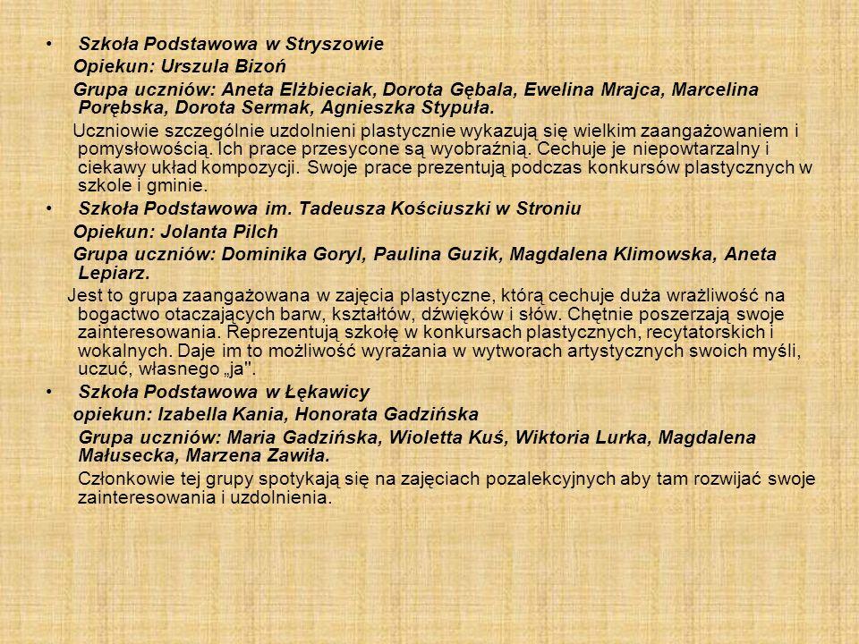 Szkoła Podstawowa w Stryszowie Opiekun: Urszula Bizoń Grupa uczniów: Aneta Elżbieciak, Dorota Gębala, Ewelina Mrajca, Marcelina Porębska, Dorota Serma