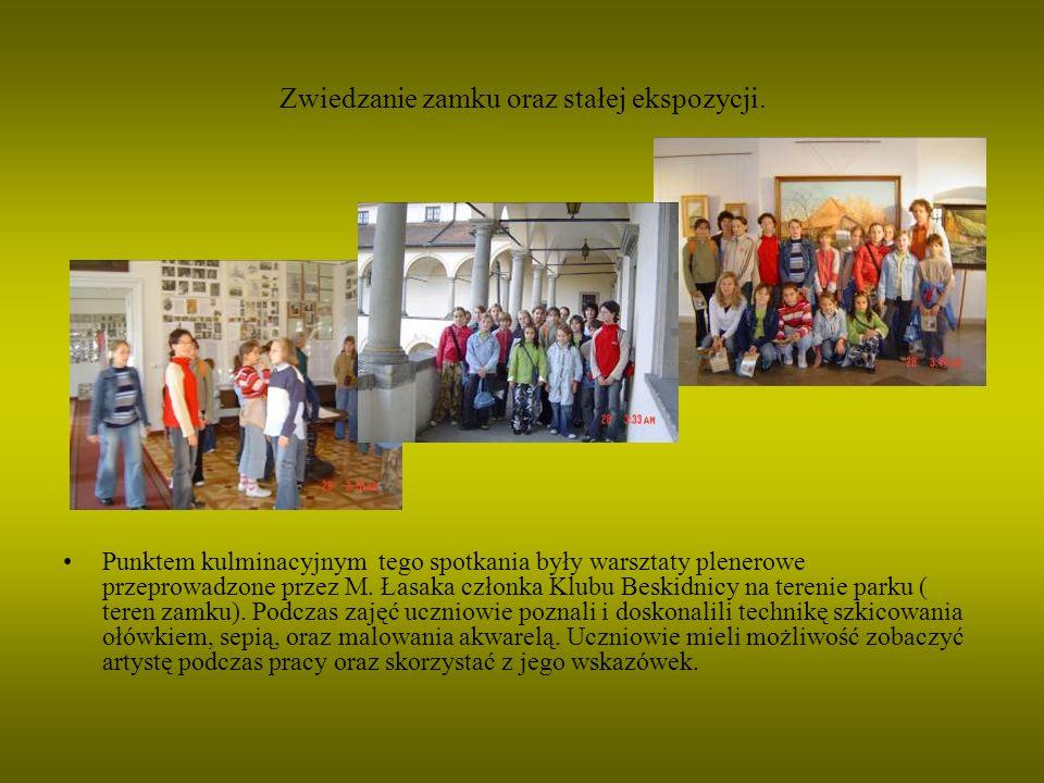 Zwiedzanie zamku oraz stałej ekspozycji. Punktem kulminacyjnym tego spotkania były warsztaty plenerowe przeprowadzone przez M. Łasaka członka Klubu Be