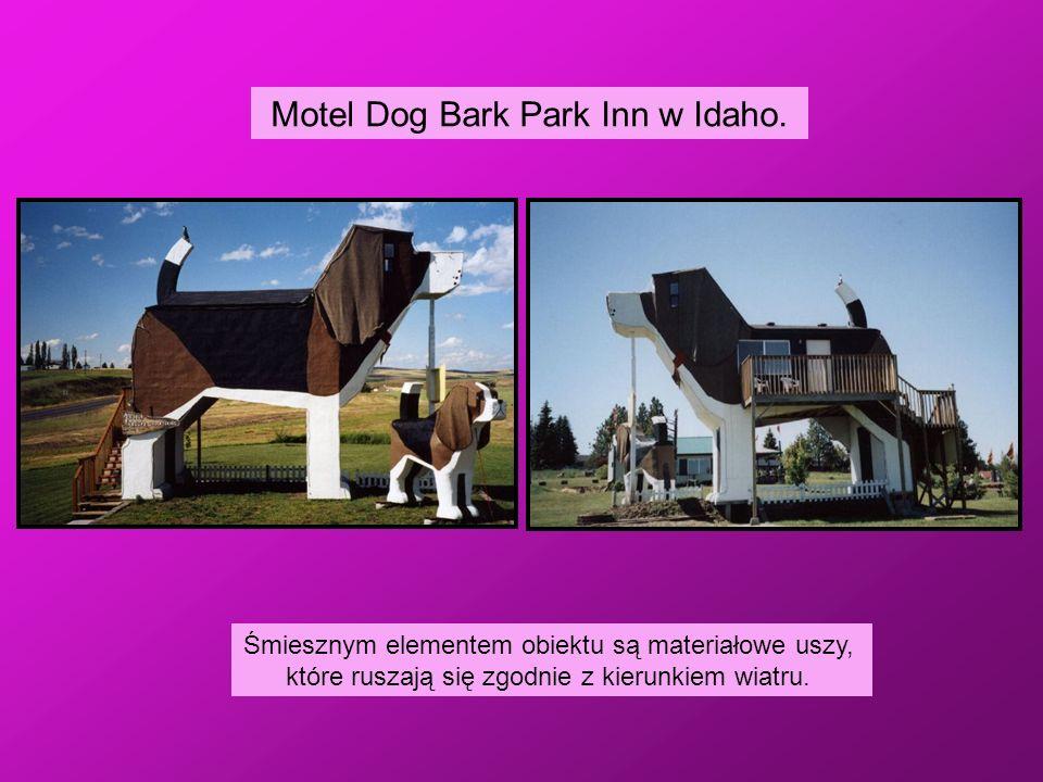Motel Dog Bark Park Inn w Idaho. Śmiesznym elementem obiektu są materiałowe uszy, które ruszają się zgodnie z kierunkiem wiatru.